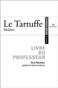 Classiques et Compagnie : Tartuffe (Manuel du professeur)