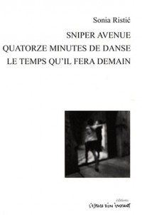 Sniper avenue ; Quatorze minutes de danse ; Le temps qu'il fera demain
