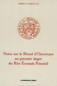 Notes sur le Rituel d'Ouverture au premier degré du Rite Ecossais Primitif