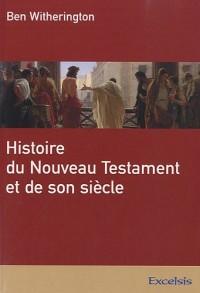 Histoire du Nouveau Testament et de son siècle