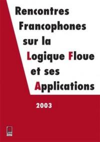 LFA 2003 - Rencontres francophones sur la Logique Floue et ses applications