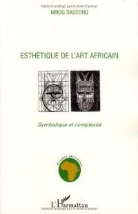 Esthétique de l'art africain : Symbolique et complexité
