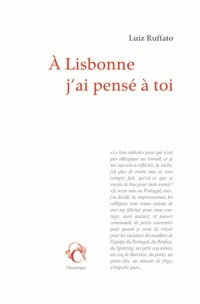 A Lisbonne Je Me Souviens de  Toi