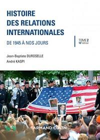 Histoire des relations internationales - 16e éd. - De 1945 à nos jours