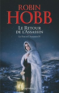 Le Fou et l'Assassin (Tome 4) - Le Retour de l'Assassin  width=