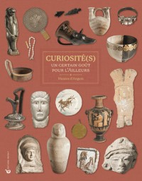 Curiosites : un Certain Gout pour l'Ailleurs