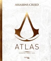 Atlas Assassin's Creed: Géographie, cartes, lieux