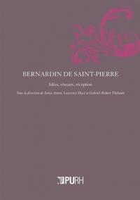 Bernardin de Saint-Pierre : Idées, réseaux, réception