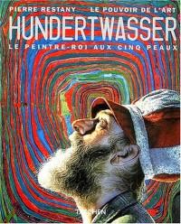Hundertwasser - Le peintre-roi aux cinq peaux