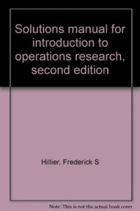 Solutions manual for introduction to operations research, second edition