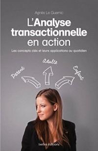L'analyse transactionnelle en action