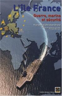L'île France : Guerre, marine et sécurité