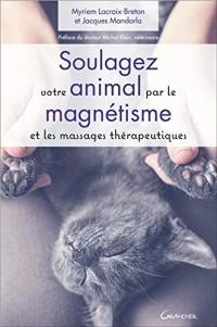 Soulagez votre animal par le magnétisme et les massages thérapeutiques