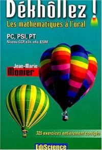 Dékhôllez ! Les maths à l'oral PC, PSI, PT - Niveau CCP, e3a, e4a, ESIM