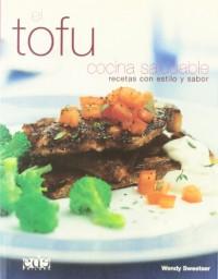El Tofu, Cocina Saludable / Tofu, Healthy Cooking: Recetas Con Estilo Y Sabor