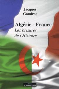 Algérie France - les Brisures de l'Histoire