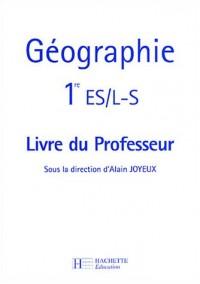 Géographie 1e ES/L-S : Livre du professeur