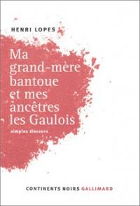 Ma grand-mère Bantoue et mes ancêtres les Gaulois