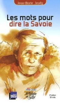 Les Mots pour Dire la Savoie : Et demain, j'aurai autre chose à vous raconter !