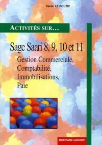 Sage 8, 9, 10 et 11 monoposte et réseau : Gestion Commerciale, Comptabilité, Immobilisations, et Paie
