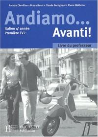 Italien 4e année 1e LV2 Andiamo... Avanti ! : Livre du professeur