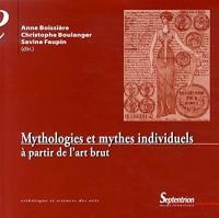 Mythologies et mythes individuels : A partir de l'art brut