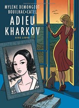 Adieu Kharkov : Tome 1