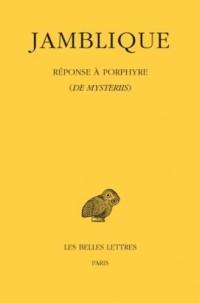 Réponse à Porphyre: (De Mysteriis)