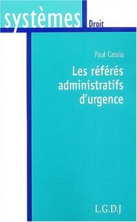 Les référés administratifs d'urgence