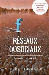 Réseaux (a) sociaux: Faut-il quitter Facebook, Twitter, YouTube, Instagram ?