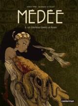 Médée, Tome 2 : Le couteau dans la plaie