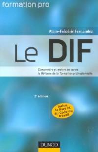 Le DIF : Comprendre et mettre en oeuvre la Réforme de la formation professionnelle