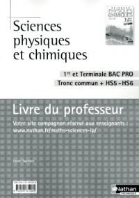 Sciences physiques et chimiques 1e et Tle Bac Pro 3 ans : Tronc commun + HS5-HS6, Livre du professeur