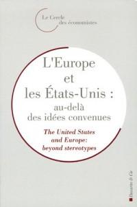 L'Europe et les Etats-Unis : au-delà des idées convenues : The United States and Europe : beyond stereotypes, édition bilingue français-anglais