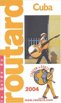 Guide du Routard : Cuba 2004