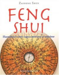 Feng Shui. Harmoniser votre espace intérieur et extérieur