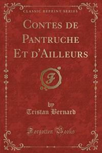 Contes de Pantruche Et D'Ailleurs (Classic Reprint)