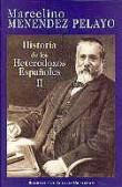 Historia de los heterodoxos españoles. II: Protestantismo y sectas místicas. Regalismo y Enciclopedia. Heterodoxia en el siglo XIX