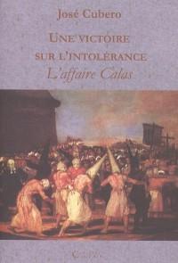 Une victoire sur l'intolérance, l'affaire Calas