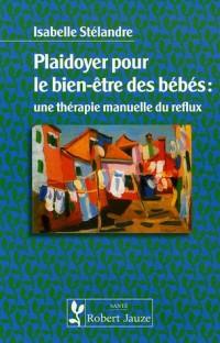 Plaidoyer pour le bien-être des bébés : une thérapie manuelle du reflux