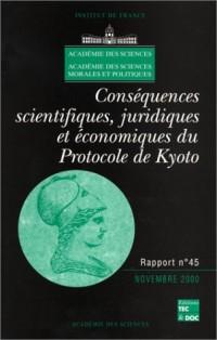 Conséquences scientifiques juridiques et économiques du protocole de kyoto : Rapport numéro 45