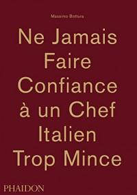 Ne jamais faire confiance à un Chef italien trop mince