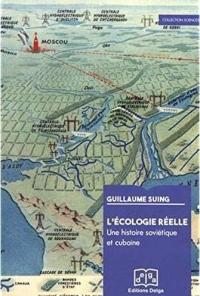 L'Écologie Reelle. une Histoire Soviétique et Cubaine