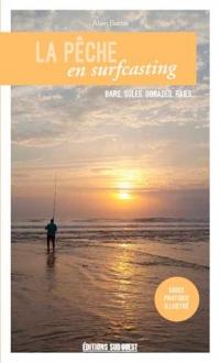 La pêche en surfcasting : Bars, soles, dorades, raies.