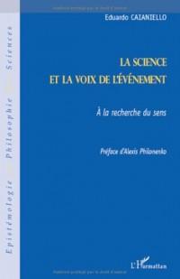 La science et la voix de l'évènement : A la recherche du sens