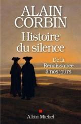 Histoire du silence: De la Renaissance à nos jours