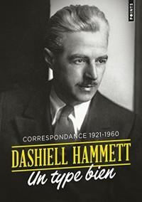 Un type bien. Correspondance 1921-1960