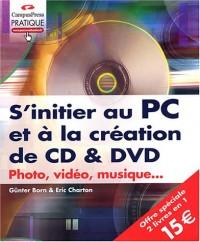 S'initier au PC et à la création de CD et DVD