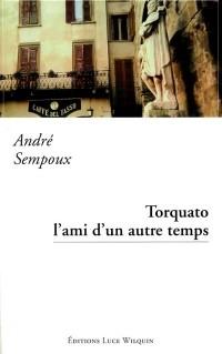 Torquato, l'ami d'un autre temps