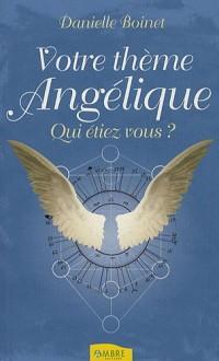 Votre thème angélique : Qui étiez-vous ?